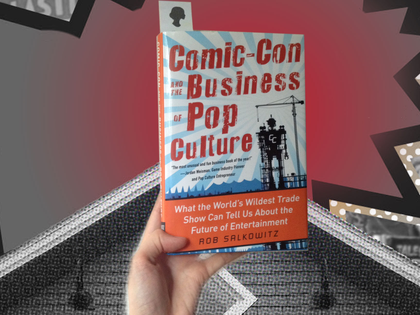 comic con and the business of pop culture by rob salkowitz