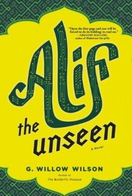 First Edition cover of G. Willow Wilson's Alif the Unseen.