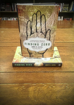 Amir Aczel's Finding Zero: A Mathematician's Odyssey to Uncover the Origins of Numbers.